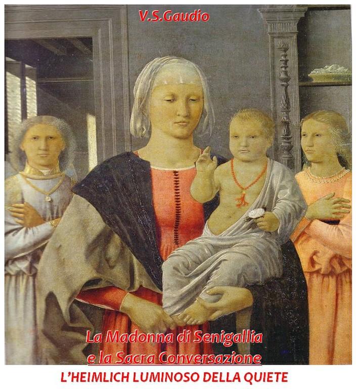 La Madonna di Senigallia e la Sacra Conversazione ░ L'HEIMLICH LUMINOSO DELLA QUIETE